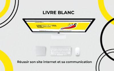 Livre Blanc : Créer un site internet et sa communication de A à Z !